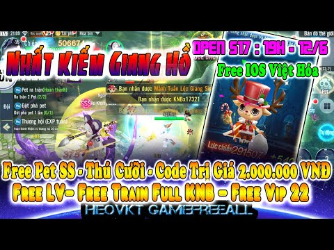 GAME 464: Nhất Kiếm Giang Hồ Open S17 -19h -12/6 (IOS,Android,PC)   Free KNB - Vip 22 - IOS [HEOVKT]