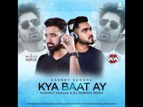 Harrdy Sandhu - Kya Baat Ay DJ Remix | Sushrut Chalke & DJ Vaibhav | Latest DJ Songs 2019