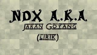 NDX A.K.A - Jaran Goyang (lirik)
