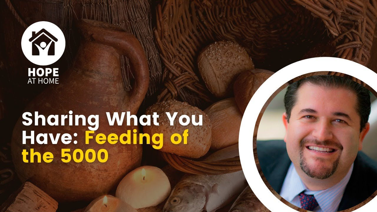 Sharing What You Have: Feeding of the 5000
