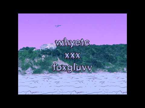 whyetc - xxx (feat. foxgluvv) thumbnail