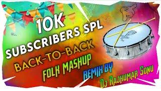 10K Subscribers Spl Back To Back New Folk Songs Mashup Remix By Mix Master Dj Rajkumar Sonu #Telugu