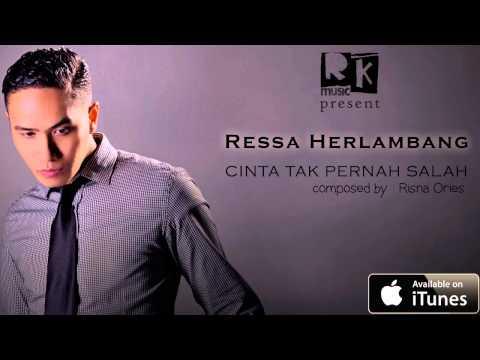 Ressa Herlambang - Cinta Tak Pernah Salah (OFFICIAL AUDIO)