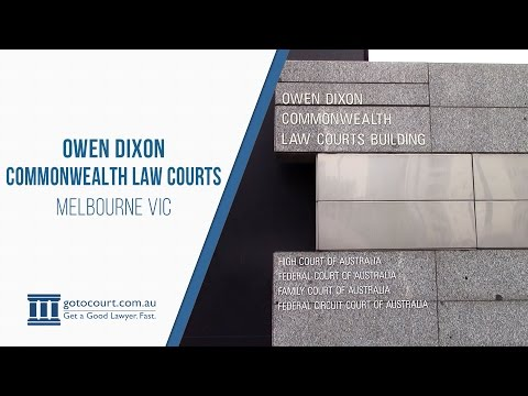 Owen Dixon Commonwealth Law Courts I Go To Court Lawyers | Melbourne VIC