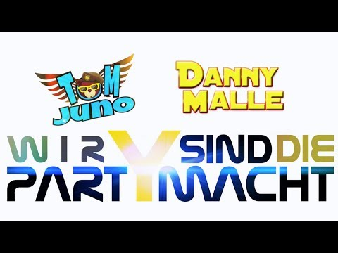 Wir sind die Partymacht -Tom Juno & Danny Malle (Lyric Video)