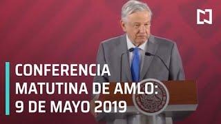 Conferencia matutina AMLO -jueves 9 de mayo