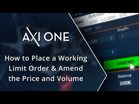 How to Place a Working Limit Order & Amend the Price and Volume | AxiOne