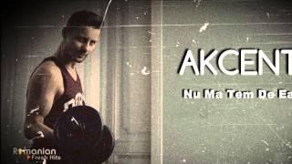 Akcent - Nu Ma Tem De Ea (radio edit)