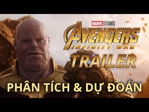 Avengers: Infinity War TRAILER - PHÂN TÍCH & DỰ ĐOÁN thumbnail