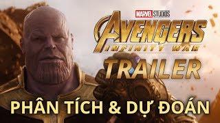 Avengers: Infinity War TRAILER - PHÂN TÍCH & DỰ ĐOÁN
