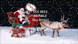 Ole Kris Kringle~Kitty Wells with Lyrics YouTube Videos