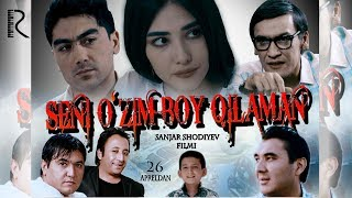 Seni o'zim boy qilaman (o'zbek film) | Сени узим бой киламан (узбекфильм)