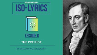 Iso-Lyrics: The Prelude by William Wordsworth (GCSE Poetry Revision)