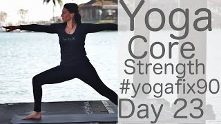30 Minute Yoga for Core Strength Day 23 YogaFix90 with Fightmaster Yoga