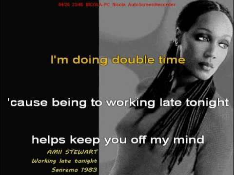 AMII STEWART - Working Late Tonight - Testo - Lyric - Karaoke - Sanremo 1983