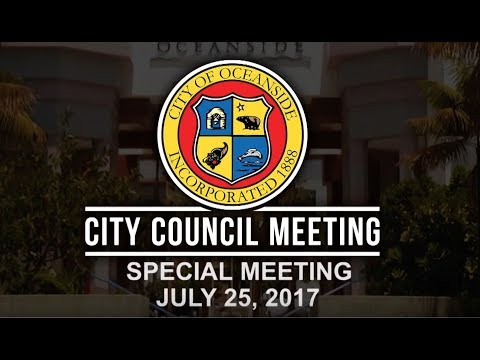 Oceanside City Council - Special Meeting July 25, 2017