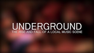 UNDERGROUND: The Rise and Fall of a Local Music Scene Teaser #1