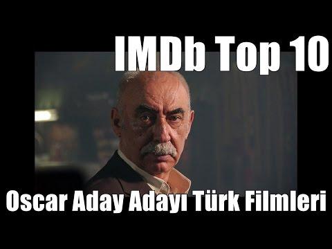 Oscar'a Aday Adayı Olmuş Türk Filmleri - Imdb Top 10