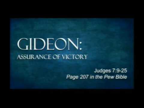 Gideon: Assurance of Victory   Judges 7:9-25   Pastor Dan Erickson