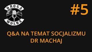 Q&A na temat socjalizmu - Dr Machaj | Droga Wolna #5