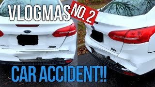 Vlogmas № 2 | I Got in a Car Accident!!