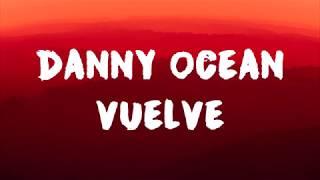 Gambar cover DANNY OCEAN VUELVE LETRA LYRIC OFICIAL NEW