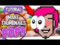 "👀 ""How To Make Thumbnails"" POP!"