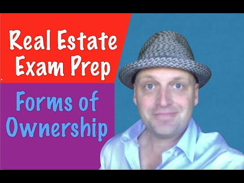 Forms of Ownership - Real Estate Exam
