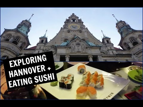 Exploring Hannover and Eating Sushi