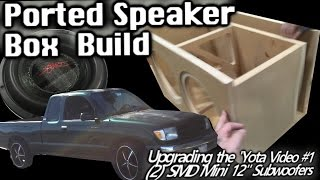 Ported Speaker Box Build - (2) SMD