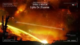 Syrin & Rektor - Light On | Expanse [HQ Free]