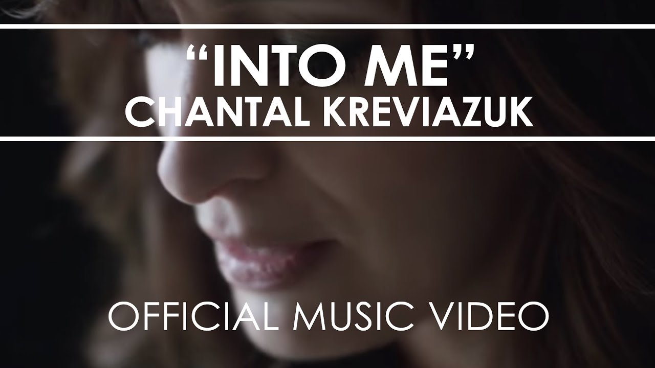 video: Chantal Kreviazuk - Into Me - Official Music Video