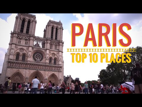 Paris: Top 10 Places to Visit in the City of Lights