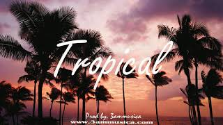 Tropical (Prod by. 3ammusica)