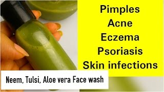 Neem Tulsi Aleo vera FACE WASH, अपने घर में इलाज करो, Ayurveda face wash for acne & pimples, eczema