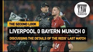Liverpool 0 Bayern Munich 0 | The Second Look