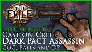 Path of Exile [3.5]: Lackluster Builds - Cast on Crit Dark Pact Assassin