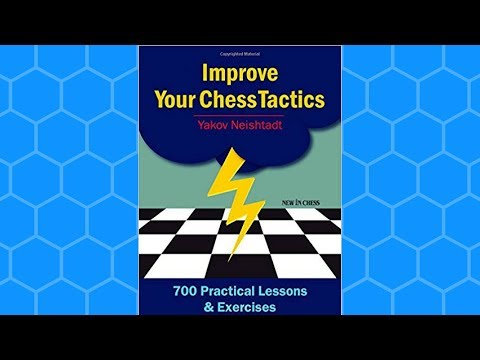 New on Chessable: Improve Your Chess Tactics: 700 Practical Lessons & Exercises