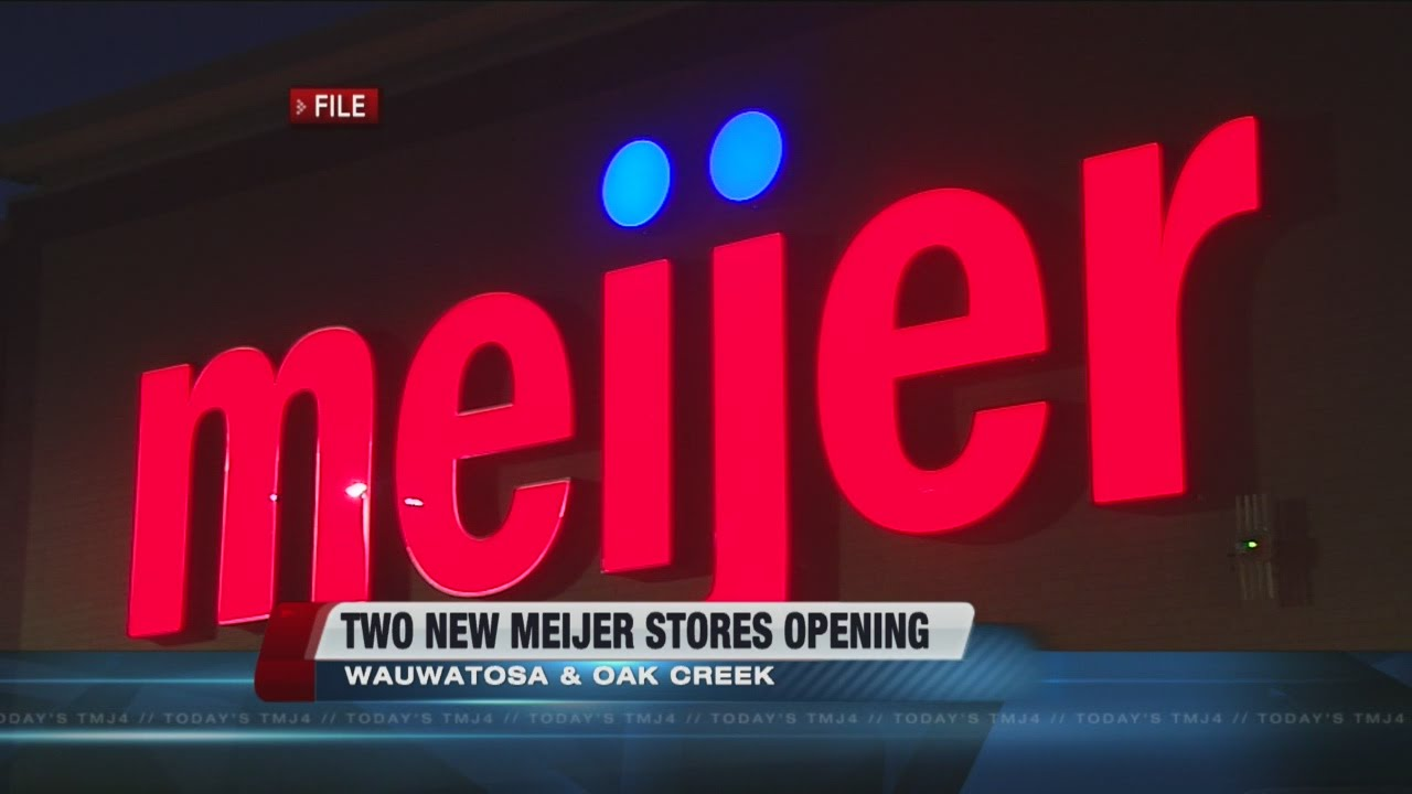 8dffcd5a Meijer to open in Wauwatosa and Oak Creek Tuesday. TODAY'S TMJ4