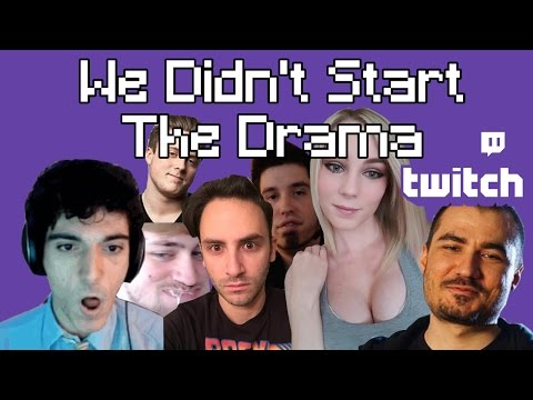 We Didnt Start The Drama  The Twitch Song