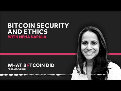 Bitcoin Security And Ethics With Neha Narula