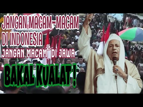 JANGAN MACEM-MACEM DI INDONESIA DI JAWA,KUALAT !   Habib Luthfi Bin Yahya