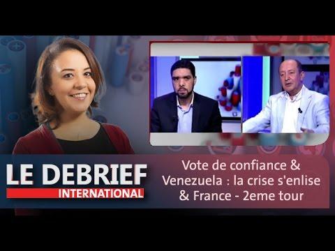 """Le Debrief: """"Vote de confiance"""" & """"Venezuela : la crise s'enlise"""" & """"France - 2ème tour"""""""