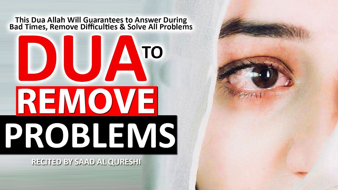 This Dua Allah Guarantees to Answer During Bad Times, Hardship - REMOVE PROBLEMS AND DIFFICULTIES