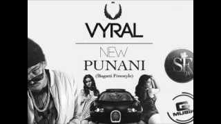 VYRAL -- NEW PUNANI | BUGATTI FREESTYLE |