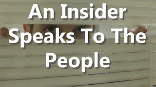 An Insider Speaks To The People