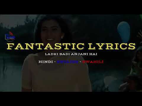 Download LADKI BADI ANJANI HAI   Translated Lyrics   HINDI, ENGLISH, SWAHILI
