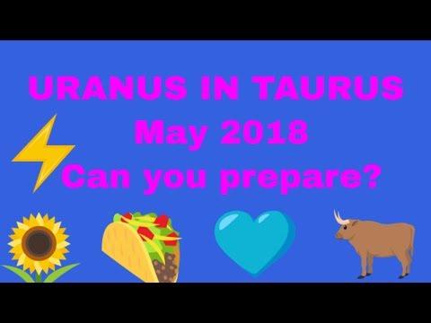 Uranus into Taurus May 2018 - Can you prepare?