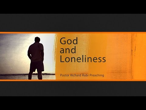 God and Loneliness 09142016  - The Door Christian Fellowship - El Paso Texas