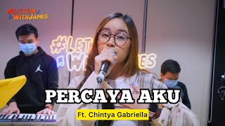Download Percaya Aku - Chintya Gabriella ft. Fivein #LetsJamWithJames